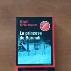 Libros de segunda mano: LA PRINCESA DE BURUNDI. KJELL ERIKSSON. Lote 240676420