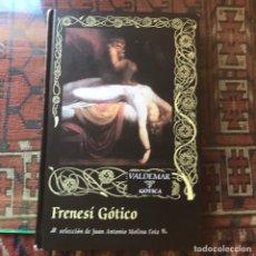 Libros de segunda mano: FRENESÍ GÓTICO. SELECCIÓN DE JUAN ANTONIO MOLINA FOIX. VALDEMAR. Lote 241154380