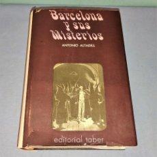 Libros de segunda mano: BARCELONA Y SUS MISTERIOS DE ANTONIO ALTADILL EDITORIAL TABER AÑO 1969. Lote 241738880