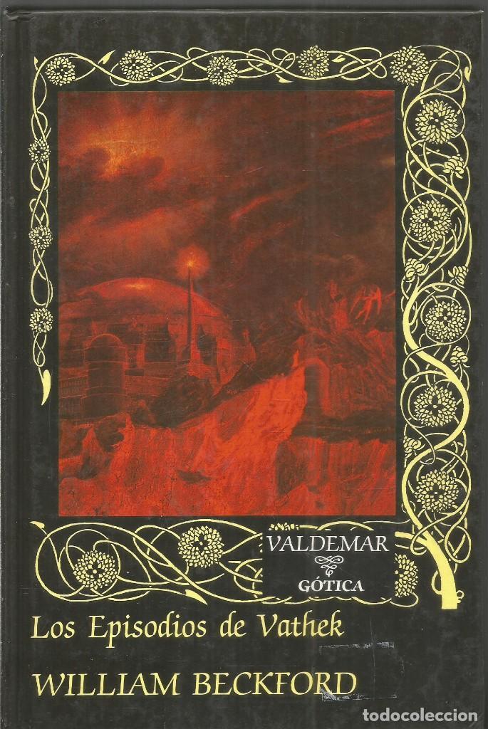 WILLIAM BECKFORD. LOS EPISODIOS DE VATHEK. VALDEMAR GOTICA. PRIMERA EDICION (Libros de segunda mano (posteriores a 1936) - Literatura - Narrativa - Terror, Misterio y Policíaco)