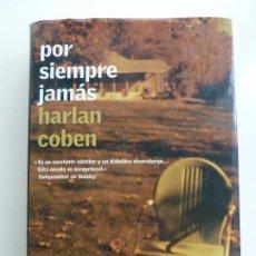 Libros de segunda mano: POR SIEMPRE JAMÁS. HARLAN COBEN. Lote 242486410