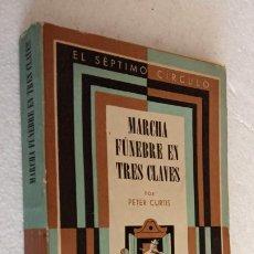 Libros de segunda mano: EL SÉPTIMO CÍRCULO Nº 66 - PETER CURTIS - MARCHA FÚNEBRE EN TRES CLAVES - 1950 EMECÉ. Lote 243304785