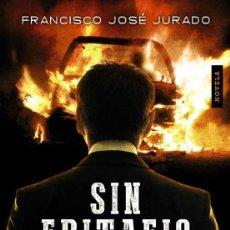 Libros de segunda mano: SIN EPITAFIO. FRANCISCO JOSE JURADO -NUEVO. Lote 243432485