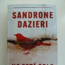 Libros de segunda mano: NO ESTÁ SOLO. SANDRONE DAZIERI. Lote 243582095