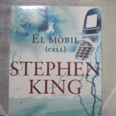 Libros de segunda mano: STEPHEN KING, EL MOBIL (CELL), EDICIONS 62, EDICIO EN CATALA LITERATURA DE TERROR. Lote 243623495