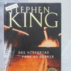 Libros de segunda mano: STEPHEN KING, DOS HISTORIAS PARA NO DORMIR, DE BOLSILLO, EJEMPLAR NUEVO. Lote 243624505
