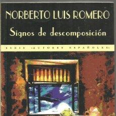Libros de segunda mano: NORBERTO LUIS ROMERO. SIGNOS DE DESCOMPOSICION. VALDEMAR. PRIMERA EDICION. Lote 243634475