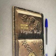 Libros de segunda mano: ENTRE ACTOS / VIRGINIA WOOLF / EDITORIAL LUMEN - EDICIONES DE BOLSILLO 1980. Lote 243879935