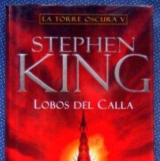 Libros de segunda mano: LOBOS DEL CALLA (LA TORRE OSCURA V). STEPHEN KING - PRIMERA EDICIÓN 2004-TAPA DURA CON SOBRECUBIERTA. Lote 243906760