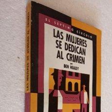 Libros de segunda mano: EL SÉPTIMO CÍRCULO Nº 235 - BEN HEALEY - LAS MUJERES SE DEDICAN AL CRÍMEN - EMECÉ 1971. Lote 244616300