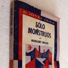 Libros de segunda mano: EL SÉPTIMO CÍRCULO Nº 236 - MARGARET MILLAR - SÓLO MONSTRUOS - EMECÉ 1971. Lote 244616630