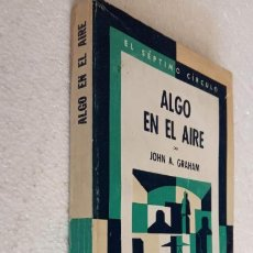 Libros de segunda mano: EL SÉPTIMO CÍRCULO Nº 238 - JOHN A. GRAHAM - ALGO EN EL AIRE - EMECÉ 197. Lote 244617780