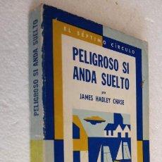 Libros de segunda mano: EL SÉPTIMO CÍRCULO Nº 248 - JAMES HADLEY CHASE - PELIGROSO SI ANDA SUELTO - EMECÉ 1972. Lote 244618245