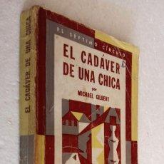 Libros de segunda mano: EL SÉPTIMO CÍRCULO Nº 258 - MICAHAEL GILBERT - EL CADÁVER DE UNA CHICA - EMECÉ 1973. Lote 244618705