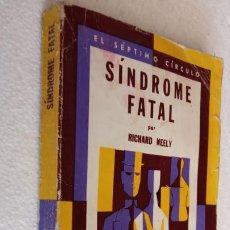 Libros de segunda mano: EL SÉPTIMO CÍRCULO Nº 260 - RICHARD NEELY - SÍNDROME FATAL - EMECÉ 1973. Lote 244619105