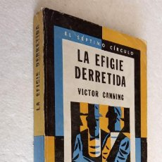 Libros de segunda mano: EL SÉPTIMO CÍRCULO Nº 272 - VÍCTOR CANNING - LA EFFIGIE DERRETIDA - EMECÉ 1974. Lote 244620115