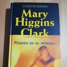 Libros de segunda mano: PERDIDA EN SU MEMORIA (MARY HIGGINS CLARK). Lote 244625450