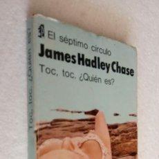 Libros de segunda mano: EL SÉPTIMO CÍRCULO Nº 311 - JAMES HADLEY CHASE - TOC,TOC. ¿ QUIÉN ES ? - EMECÉ 1978. Lote 268948124
