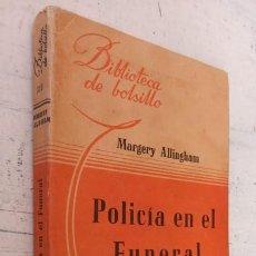 Libros de segunda mano: MARGERY ALLINGHAM - POLICÍA EN EL FUNERAL - BIBLIOTECA DE BOLSILLO Nº 118 - 1945 HACHETTE LIBRERÍA. Lote 244769950