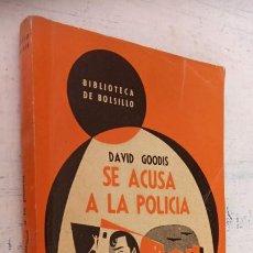 Libros de segunda mano: DAVID GOODIS - SE ACUSA A LA POLICÍA - BIBLIOTECA DE BOLSILLO Nº 194 - 1953 HACHETTE LIBRERÍA. Lote 244770475