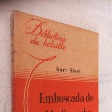 Libros de segunda mano: KURT STEEL - EMBOSCADA DE MEDIANOCHE - BIBLIOTECA DE BOLSILLO Nº 95 - 1944 HACHETTE LIBRERÍA. Lote 244771495