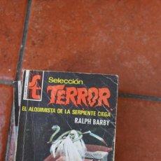 Libros de segunda mano: SELECCION TERROR Nº 128: EL ALQUIMISTA DE LA SERPIENTE CIEGA; RALPH BARBY. Lote 244920725
