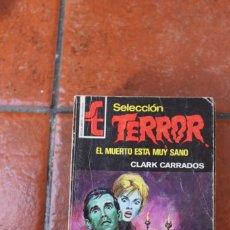 Libros de segunda mano: SELECCION TERROR N 158 EL MUERTO ESTA MUY SANO CLARK CARRADOS. Lote 244921435