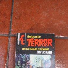Libros de segunda mano: SELECCION TERROR Nº 164: LOS HA MATADO EL DEMONIO; SILVER KANE. Lote 244924075