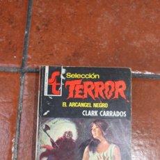 Libros de segunda mano: SELECCION TERROR Nº 168: EL ARCANGEL NEGRO; CLARK CARRADOS. Lote 244924205