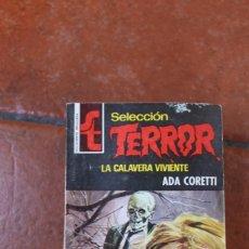 Libros de segunda mano: SELECCION TERROR Nº 186: LA CALAVERA VIVIENTE; ADA CORETTI. Lote 244926760