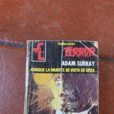 Libros de segunda mano: SELECCION TERROR Nº 38: AUNQUE LA MUERTE SE VISTA DE SEDA... ; ADAM SURRAY. Lote 244926960