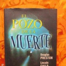 Libros de segunda mano: EL POZO DE LA MUERTE - DOUGLAS PRESTON / LINCOLN CHILD. Lote 244934230