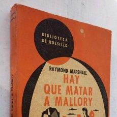 Libros de segunda mano: RAYMOND MARSHALL - HAY QUE MATAR A MALLORY - BIBLIOTECA DE BOLSILLO Nº 186 - 1952 ACHETTE. Lote 244947620