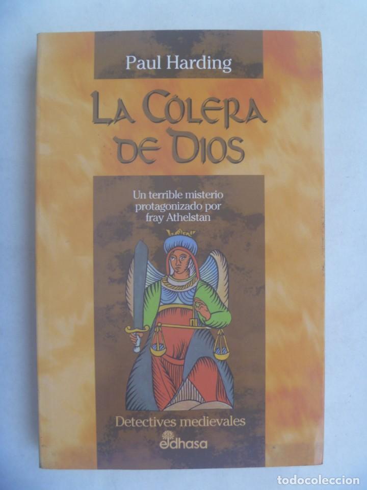 DETECTIVES MEDIEVALES : LA COLERA DE DIOS. DE PAUL HARDING . EDHASA, 1ª EDICION 1996 (Libros de segunda mano (posteriores a 1936) - Literatura - Narrativa - Terror, Misterio y Policíaco)