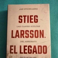 Libros de segunda mano: STIEG LARSSON. EL LEGADO. LAS CLAVES OCULTAS DEL ASESINATO DE OLOF PALME (JAN STOCKLASSA). Lote 245291035