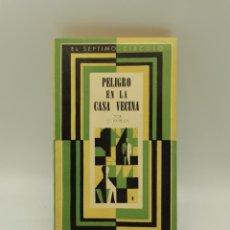 Libros de segunda mano: PELIGRO EN LA CASA VECINA. EMECE EDITORES. BUENOS AIRE, 1966. PAGS: 208.. Lote 245558765