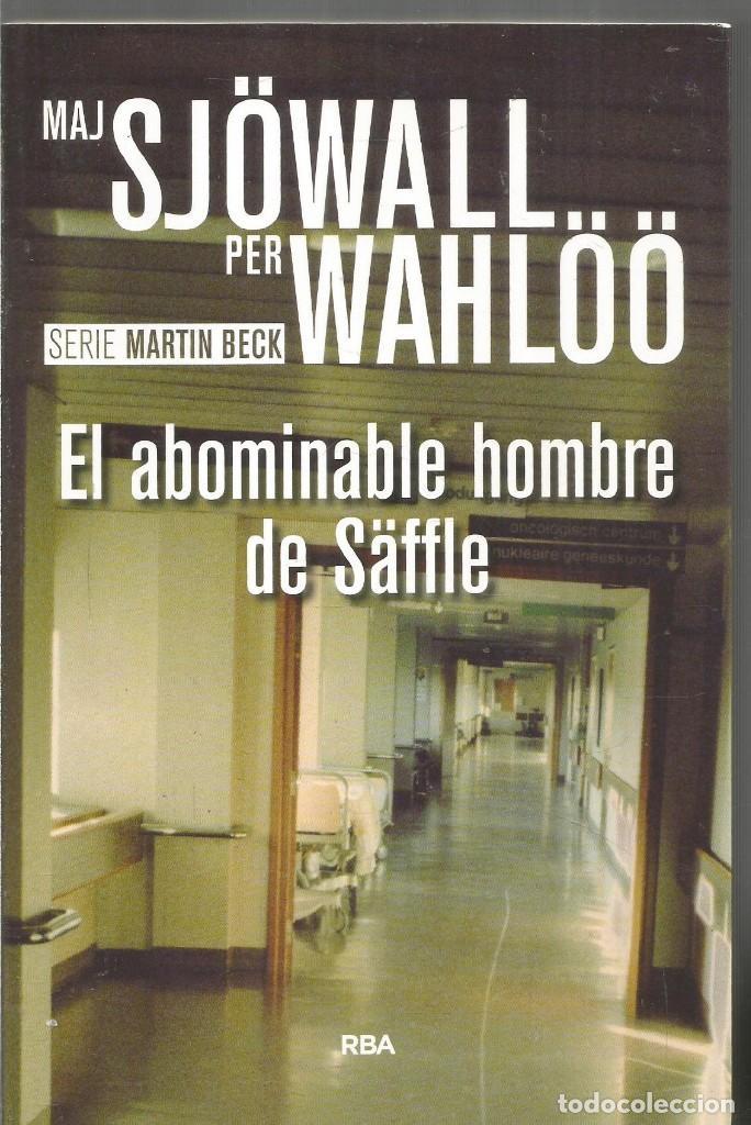 MAJ SJOWALL PER WAHLOO. EL ABOMINABLE HOMBRE DE SAFFLE. RBA (Libros de segunda mano (posteriores a 1936) - Literatura - Narrativa - Terror, Misterio y Policíaco)