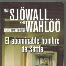 Libros de segunda mano: MAJ SJOWALL PER WAHLOO. EL ABOMINABLE HOMBRE DE SAFFLE. RBA. Lote 245636810