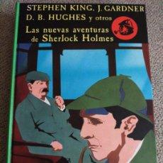 Libros de segunda mano: STEPHEN KING, J. GARNER, D. B. HUGHES Y OTROS: LAS NUEVAS AVENTURAS DE SHERLOCK HOLMES.. Lote 245641605