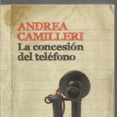 Libros de segunda mano: ANDREA CAMILLERI. LA CONCESION DEL TELEFONO. DESTINO. Lote 245646600