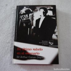 Libros de segunda mano: NOVELAS DE SUSPENSE Y TERROR. SU ÚLTIMO SALUDO EN EL ESCENARIO - ARTHUR CONAN DOYLE - RUEDA - 2008. Lote 245776340