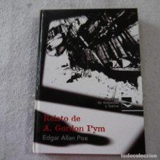 Libros de segunda mano: NOVELAS DE SUSPENSE Y TERROR. RELATO DE A. GORDON PYM - EDGARD ALLAN POE - RUEDA - 2008. Lote 245776695