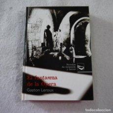 Libros de segunda mano: NOVELAS DE SUSPENSE Y TERROR. EL FANTASMA DE LA OPERA - GASTON LEROUX - RUEDA - 2007. Lote 245777110