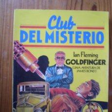 Libros de segunda mano: CLUB DEL MISTERIO Nº 37 GOLDFINGER ( UNA AVENTURA DE JAMES BOND) BRUGUERA. Lote 245795825