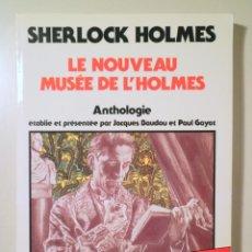 Libros de segunda mano: SHERLOCK HOLMES. LE NOUVEAU MUSÉE DE L'HOLMES - PARIS 1989. Lote 245912360