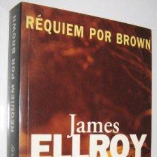 Libros de segunda mano: REQUIEM POR BROWN - JAMES ELLROY. Lote 245942980