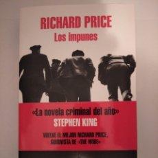 Libros de segunda mano: LOS IMPUNES- RICHARD PRICE. Lote 245952750