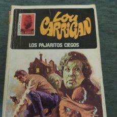 """Libros de segunda mano: NOVELAS POLICIACAS COLECCION LA HUELLA NÚMERO 81 """"LOS PAJARITOS CIEGOS"""" LOU CARRIGAN. Lote 246028425"""