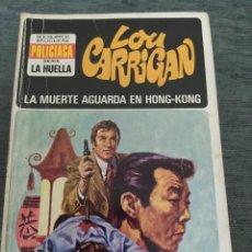 """Libros de segunda mano: NOVELAS POLICIACAS COLECCION LA HUELLA NÚMERO 15 """"LA MUERTE AGUARDA EN HONG-KONG"""" LOU CARRIGAN. Lote 246029400"""