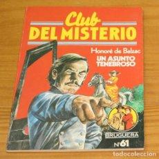 Libros de segunda mano: CLUB DEL MISTERIO 61 UN ASUNTO TENEBROSO, HONORE DE BALZAC. EDITORIAL BRUGUERA. Lote 246033130